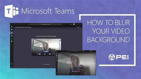 Microsoft Teams   PEI - How to Blur Your Video Background