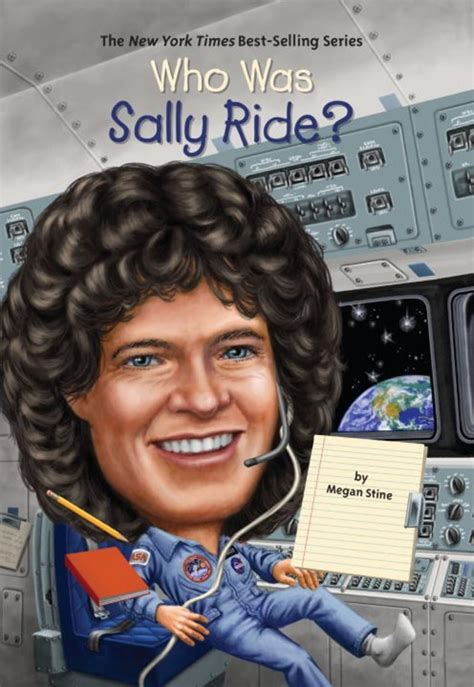 Who Was Sally Ride? by Megan Stine   Scholastic