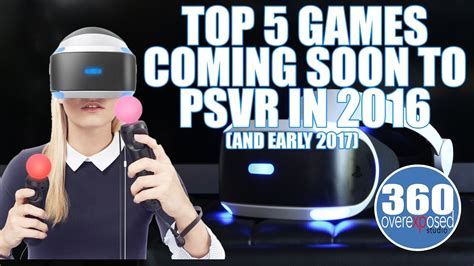 Playstation VR - Top 5 Games Coming Soon to PSVR in 2016