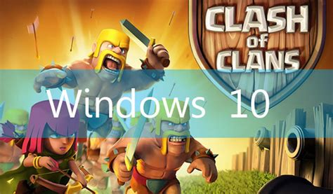 Clash of Clans for Windows 10 and Mac